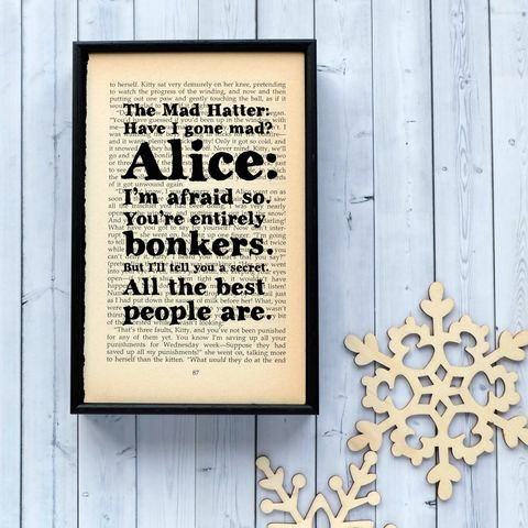 Alice,in,Wonderland,Quote,on,framed,vintage,book,page, upcycled, alice in wonderland, mad, quote, monochrome, book, lovers, gift, typography, black & white, modern, rustic, handmade, art, print, framed