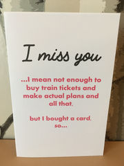 Miss,you,card,Paper Goods, miss you, love you, missing you, humorous, blunt, monochrome, best friend, same sex, sarcastic, funny, rude, card, cumbria