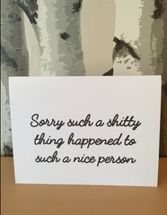 Shitty,thing,happened,to,a,nice,person,card,Paper Goods, loss, sympathy, cancer, diagnosed, diagnosis, blunt, best friend, same sex, sarcastic, funny, rude, card, cumbria, shit, shitty, bad things happen to good people