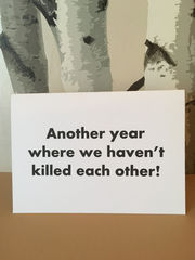 Another,Year,We've,not,Killed,Each,Other,Paper_Goods,blunt,monochrome,year,best_friend_,same_sex,wedding,anniversary_,huomourous,sarcastic,funny,rude,card,cumbria