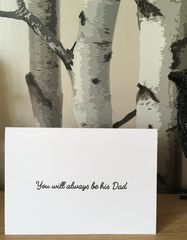 You,will,always,be,his,Dad,Card, bereaved, parent, daddy, dad, fathers, Father's Day, babyloss, grief, death, remembrance, angel baby
