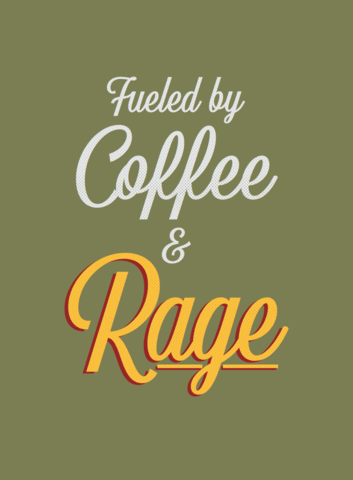 Fueled,by,Coffee,&,Rage,2x3,Magnet,coffee,coffee drinker,fridge,anger
