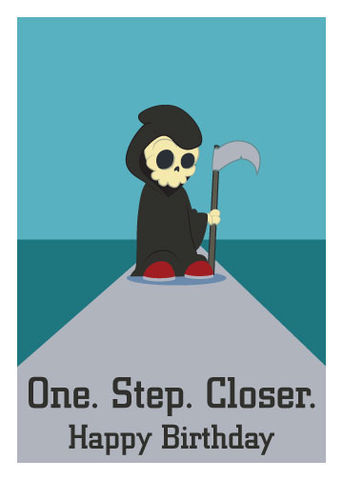 One,Step,Closer,Funny,Birthday,Geeky,Greeting,Card,geeky greeting,cute,death,reaper,funny,birthday