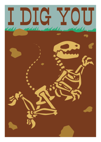 I,Dig,You,Fossil,Friendship,Geeky,Greeting,Card,geeky greeting,dinosaur,fossil,paleontology,cute,friend
