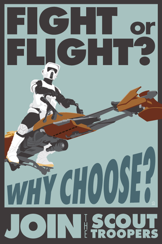 Fight,or,Flight,Scout,Trooper,-,12x18,POPaganada,Print,geek,Nerd,POPaganda,star wars,Scout Trooper,biker,endor