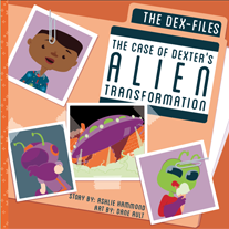 The,Dex-Files:,Case,of,Dexter's,Alien,Transformation,All,Ages,Picture,Book,children,kid's,alien,space,dexter,Planet,Grays
