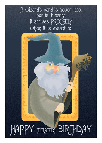 Belated,Wizard,Geeky,Greeting,Card,geek,birthday,Nerd,card,hobbit,LOTR,gandalf,belated