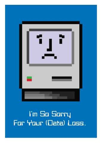 Sorry,for,Your,Data,Loss,Geeky,Greeting,Card,Computer,greeting,card,nerdy,geeky,data loss