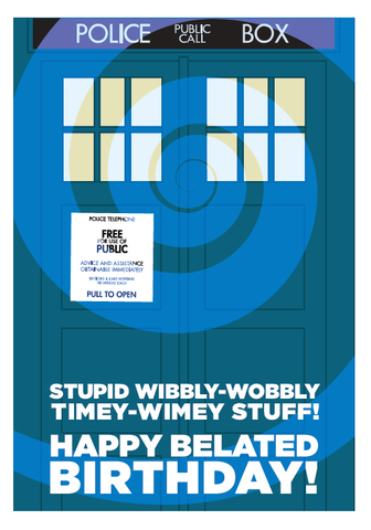 Doctor,Wibbly,Wobbly,Belated,B-day,Geeky,Greeting,Card,geek,birthday,Nerd,greeting,card,doctor,who,tardis,BBC