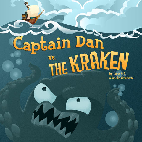 Captain,Dan,vs.,The,Kraken,All,Ages,Picture,Book,monsters,children,pirate,ship,captain dan,kid's