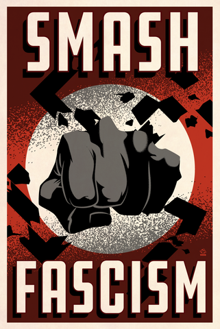 Smash,Fascism,-,12x18,POPaganada,Print,geek,Nerd,POPaganda,smash fascism, punch nazis, end fascism, nazis are bad, tiki torch, politics, stop trump, fuck trump