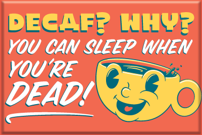Decaf?,Why?,-,2x3,Magnet,magnet, fridge magnet, coffee, coffee quotes, tippy cup, mug, coffee cup, coffee mug, funny coffee quote, decaf