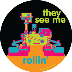 They,See,Me,RollinCuriosity,Rover,-,Vinyl,Sticker,monkey minion press,mmp,space,curiosity,rover,mars,mars science laboratory,jpl,nasa