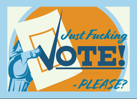 Just,F-ing,VOTE,Postcards,postcard,vote,propaganda,ballot,get out the vote,art,design,vector art,dane ault