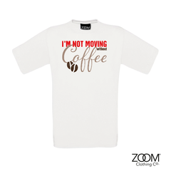 I'm,not,moving,T.shirt,Mens,Im not moving t. shirt, T. Shirt, T-Shirt, Zoom Tees, Zoom T. Shirts