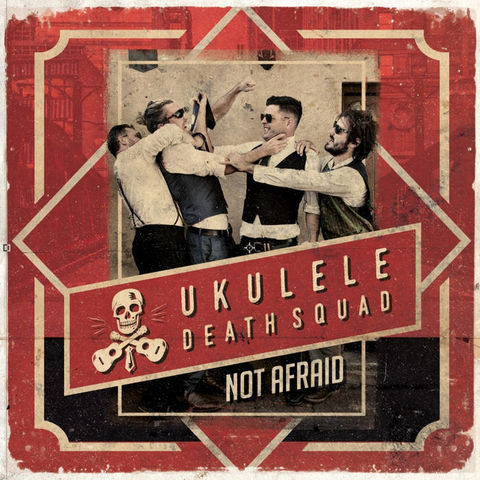 Ukulele,Death,Squad,Not,Afraid,Album,Ukulele Death Squad, CD, Not Afraid
