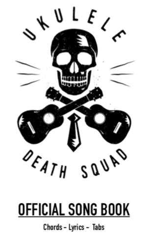 Ukulele,Death,Squad,Official,Song,Book,-,Chords,,Tabs,and,Lyrics,Music book, Ukulele Death Squad,