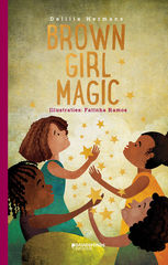 BROWN,GIRL,MAGIC,Fatinha Ramos, Book, Illustration, BROWN GIRL MAGIC,Dalilla Hermans