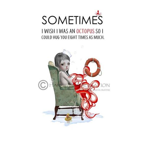 Quote,Print,-,Sometimes,I,Wish,Was,An,Octopus,So,Could,Hug,You,Eight,Times,As,Much,Quote print, Octopus quote, Quote Wall Art, Typography art print, Octopus girl art, HarrietsImagination