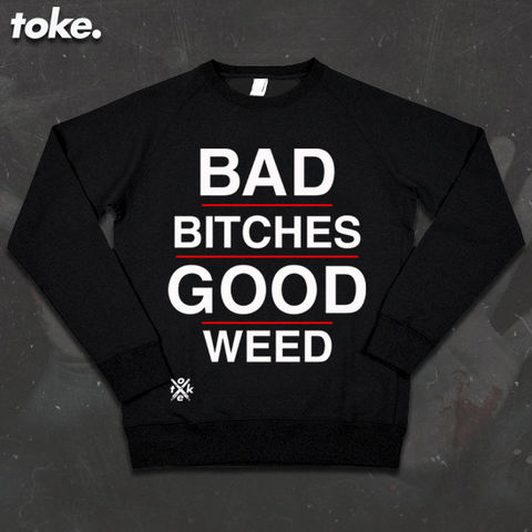 Toke,-,Bad,Bitches,TYPE,Sweatshirt