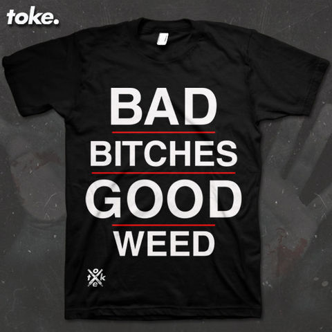 Toke,-,Bad,Bitches,TYPE,tee