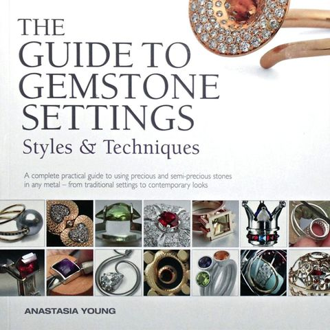 Gemstone,Settings,,SIGNED,COPY,anastasia young, workbench guide, gemstones, stones, jewellery, jewelry, making, materials, sourcebook, silver, gold