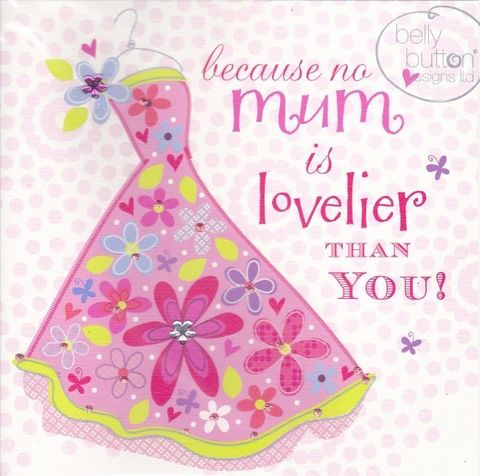 No,Mum,Is,Lovelier,Than,You,Mothering,Sunday,Card,buy mum birthday card online, buy mother's day card online, buy mothers day card online, buy mothering sunday card online, cards for mums, mum birthday card, birthday card for mum, dress card for mum