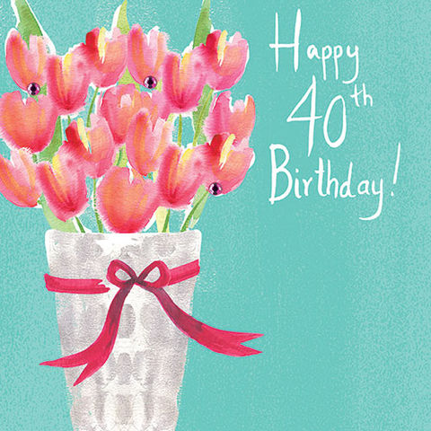 Tulips,Happy,40th,Birthday,Card,buy 40th birthday card online, buy fortieth birthday cards for her online, female 40th card, floral 40th birthday card for her, 40th birthday card with flowers, buy female age forty birthday cards online