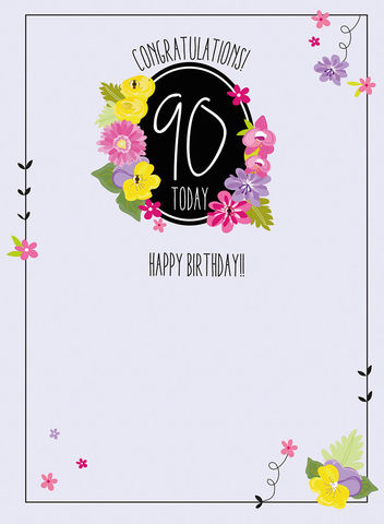 Congratulations,90,Today,Birthday,Card,buy 90th birthday card online, buy ninetieth birthday cards for her online, female 90th card, floral 90th birthday card for her, 90th birthday card with flowers, buy female age ninety birthday cards online