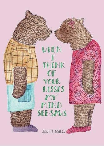 When,I,Think,Of,Your,Kisses,My,Mind,See-Saws,Card,buy bear valentines day card online, buy cards for valentines day online, bears valentines card, bears love cards, when i think of you my mind see-saws by joni mitchell card, love cards, husband card, wife card
