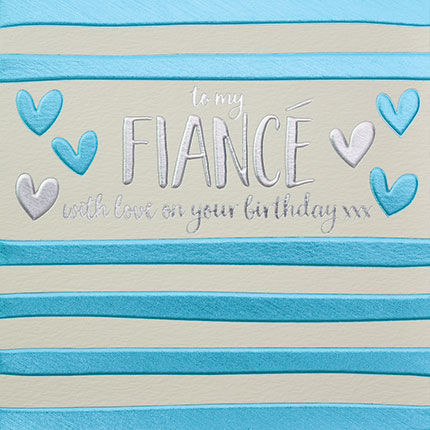 To,My,Fiancé,Birthday,Card,buy fiancé birthday card online, buy birthday cards for fiancés online, buy to the one i love birthday card, buy fiancé birthday cards online, card for boyfriend, card for the one i love, partner birthday card
