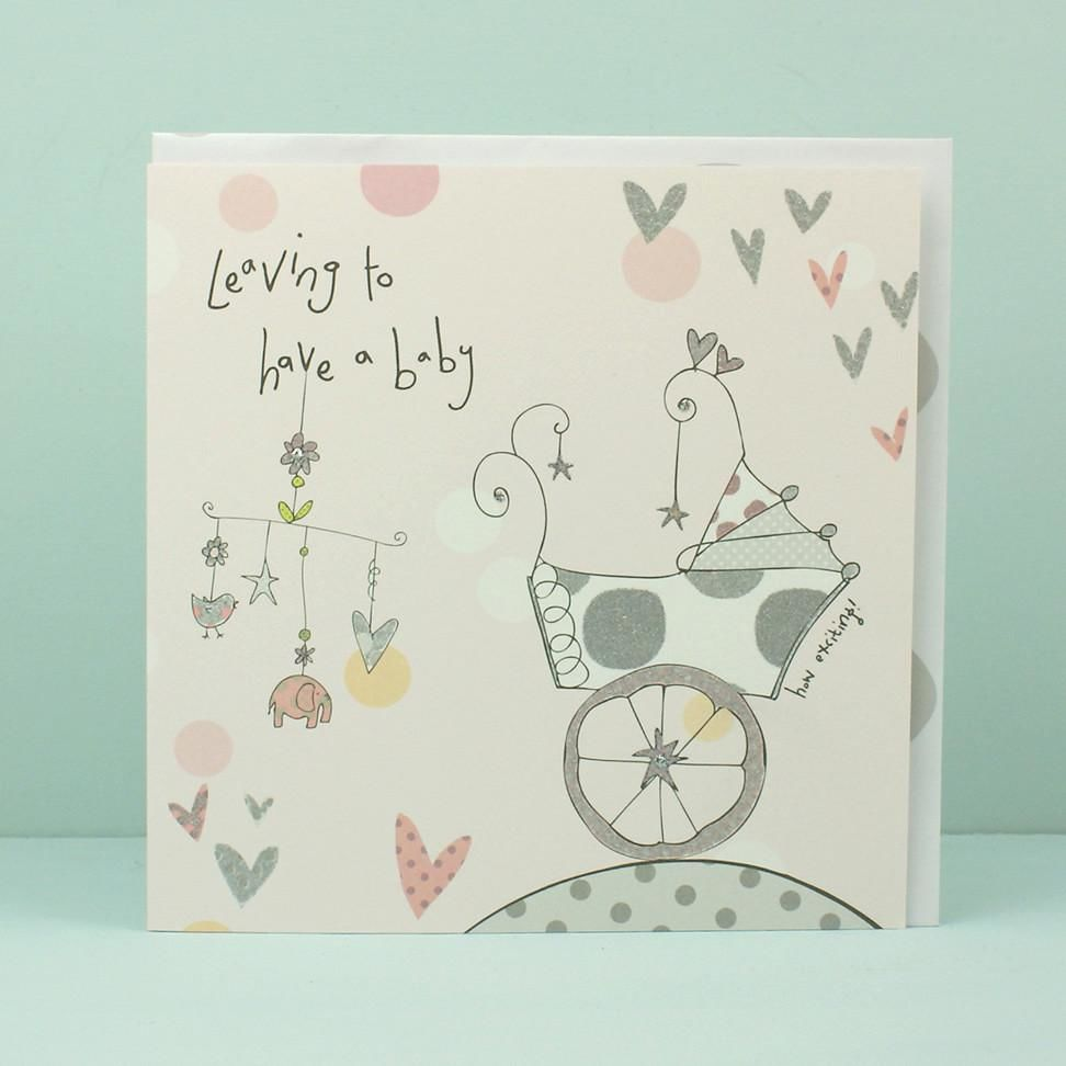 Hand Finished Leaving To Have A Baby Card Karenza Paperie