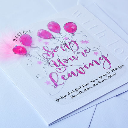 Handmade,Sorry,You,Are,Leaving,Card,-,Large,,Luxury,buy sorry you are leaving card online, buy cards for leaving online, buy retirement cards online, buy sorry cards, buy large handmade leaving cards online for her, pink leaving card with balloons and stars