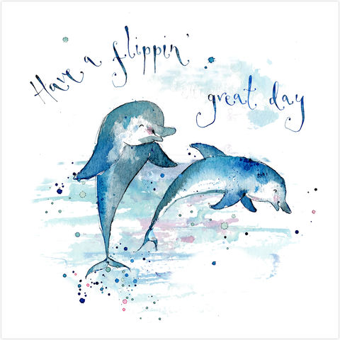 Have,A,Flippin,Great,Day,Dolphin,Birthday,Card,buy unisex birthday cards online  buy animal cards online, buy dolphin birthday cards online, buy birthday cards with dolphins, birthday cards with animals, birthday cards for him, birthday cards for her, flipping great day cards