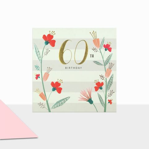 Flowers,&,Stripes,60th,Birthday,Card,buy 60th birthday cards for her online, buy striped 60th birthday cards online, buy female age sixty birthday cards online, floral 60th birthday cards for her, buy age sixty birthday cards with flowers online, ladies birthday card for 60th with flowers