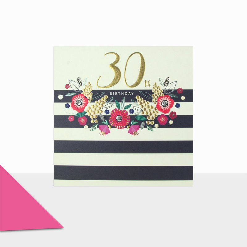 Flowers Stripes 30th Birthday Card
