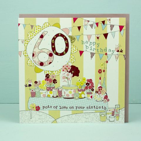 Pots,of,Love,60th,Birthday,Card,buy  60th birthday card for her online, buy age sixty birthday cards online, buy sixtieth birthday card for her online, buy female 60th birthday card online, floral age sixty bithday card for her, 60th birthday card with flowers, pots of love sixtieth bir
