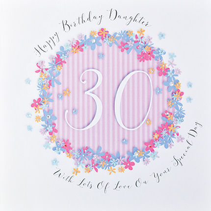 Floral,Daughter,30th,Birthday,Card,-,Large,Luxury,buy daughter 30th birthday card online, buy 30th birthday card for daughter, buy deluxe birthday cards online, buy large daughter birthday cards online, buy luxury thirtieth birthday cards online for daughters, age thirty birthday card for daughter, 30th