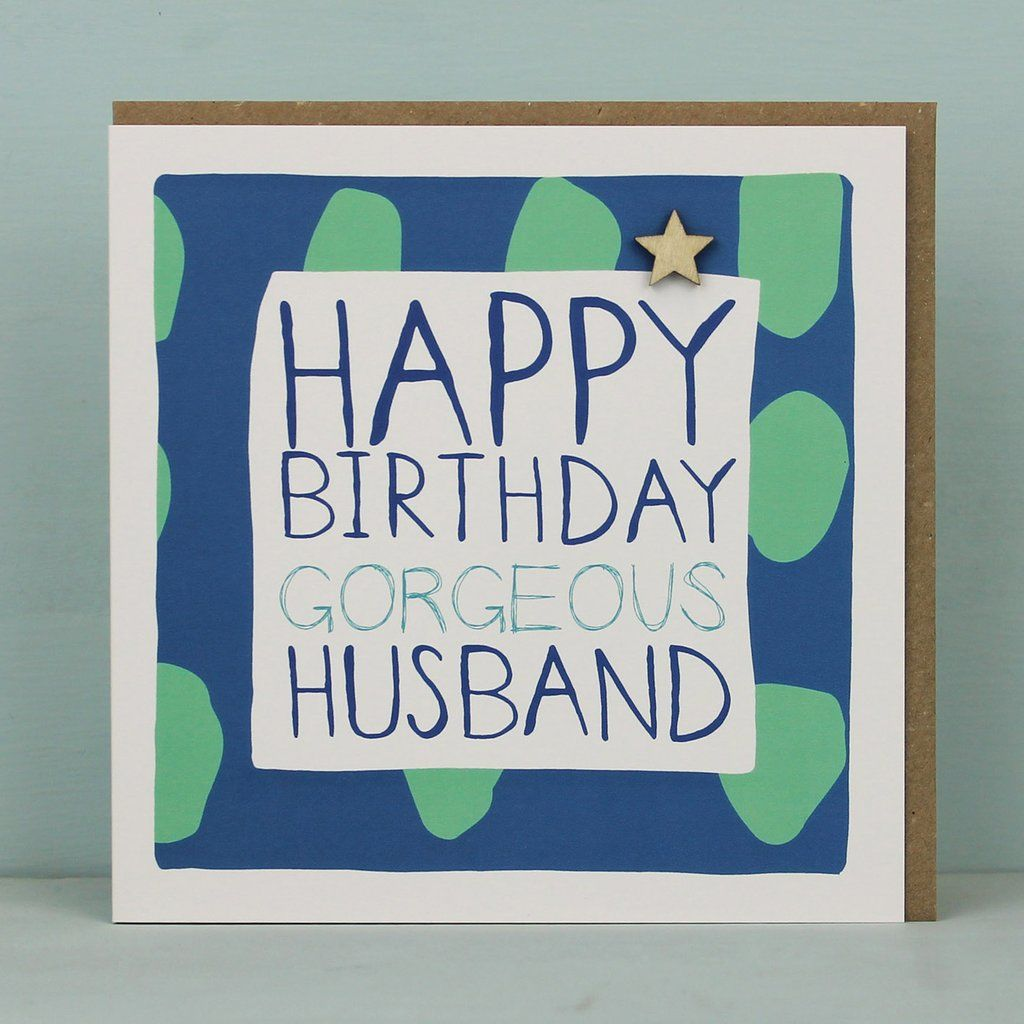 Happy Birthday Gorgeous Husband Card Karenza Paperie
