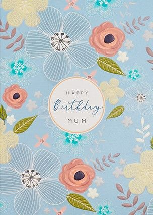 Floral,Mum,Happy,Birthday,Card,buy mum birthday cards with flowers online, buy mum birthday cards online, buy wonderful mum birthday cards online with flowers, floral birthday cards for mums, mum birthday card, flowers and leaves contemporary birthday cards for mums, birthday cards for