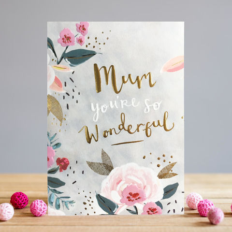 Floral,Mum,You're,So,Wonderful,Card,buy mum you are so wonderful card online, buy special mum cards online for mothers day, buy mothering sunday and mothers day cards online with flowers, buy pretty botantical floral birthday cards for mums online, mum birthday card with roses flowers