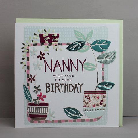 Nanny,With,Love,On,Your,Birthday,Card,buy pretty floral birthday card for nanny online, buy nanny birthday cards with flowers online, buy pretty botantical birthday cards for special nanny online from grandchildren grandchild granddaughter grandson, buy nanny birthday cards with pots of house
