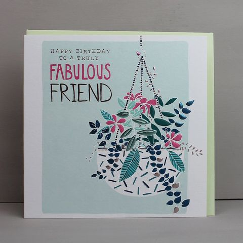 To,A,Truly,Fabulous,Friend,Birthday,Card,buy pretty floral birthday card for special friend online, buy best friend birthday cards with flowers online, buy pretty botantical birthday cards for fabulous friend best friend great friend online, best friend birthday cards with botantical hanging bas