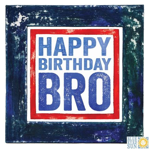 Happy,Birthday,Bro,Card,buy bro happy birthday card online, buy birthday cards for bro online, buy brother birthday card online, buy birthday card for brother online from sister brother siblings sibling, special brother birthday card