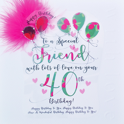 buy special friend 40th birthday cards online at karenza paperie age forty friend birthday card large luxury handmade age forty fortieth birthday cards for best friend