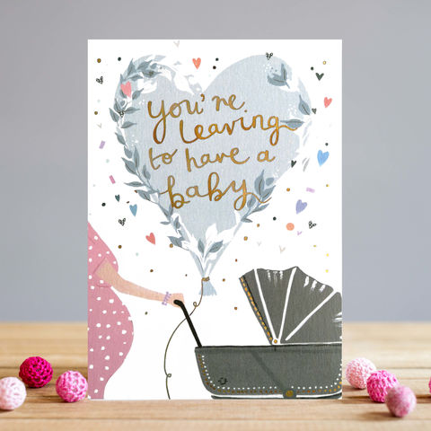 Balloon,Leaving,To,Have,A,Baby,Card,Buy happy pregnancy card online, buy leaving to have a baby card online, buy maternity leave card for mum to be online, buy you are leaving to have a baby card online with pregnant lady pram balloon, mum to be cards for maternity leave, parents to be card
