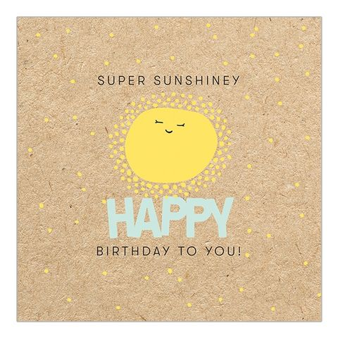 Super,Sunshiney,Sun,Happy,Birthday,To,You,Card,buy birthday card online with sunshine, buy cute fun birthday cards online for him her unisex gender neutral, buy sunny days sunshine birthday cards buy online, buy male birthday cards online with sun, buy kids birthday card with sunshine online,
