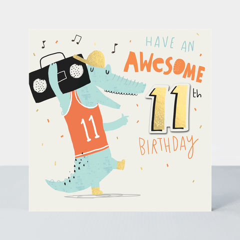 Crocodile,Have,An,Awesome,11th,Birthday,Card,buy boys 11th birthday cards online, buy age eleven birthday cards online, buy eleventh birthday cards for kids online, buy birthday boy 11th birthday cards online, buy  crocodile awesome birthday card for age 11 online