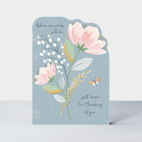 Floral,When,No,Words,Will,Do,Just,Know,I'm,Thinking,Of,You,Card,buy pretty flowers thinking of you card online, buy beautiful thinking of you cards online. Buy sentimental thinking of you cards online, buy when no words will do thinking of you cards online,