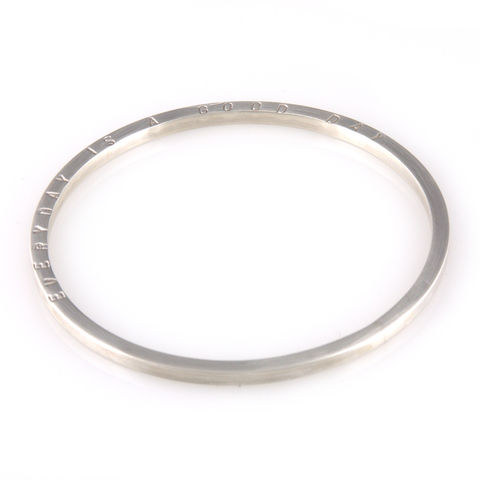 'Every,day,is,a,good,day',-,silver,round,shape,bangle,silver jewellery, contemporary jewellery, bangle